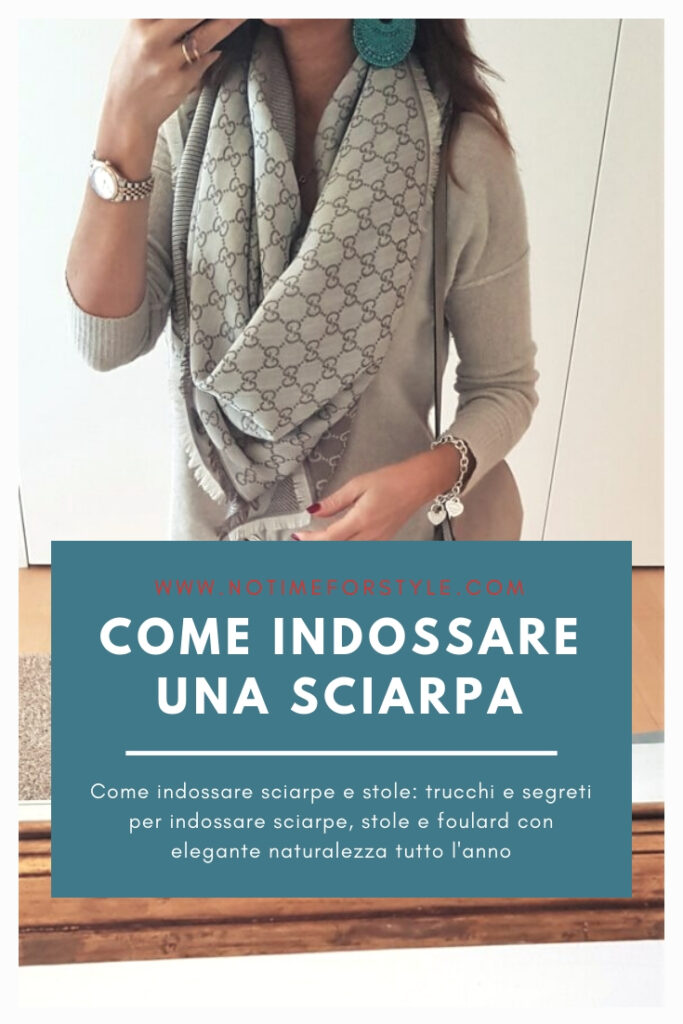 Come indossare una sciarpa: come indossare sciarpe, stole e foulard. Vestirsi bene con poco. Moda over 40. #over40 #sciarpe #moda2019 #foulard #trend2019 #2019trends #gucci #hermes