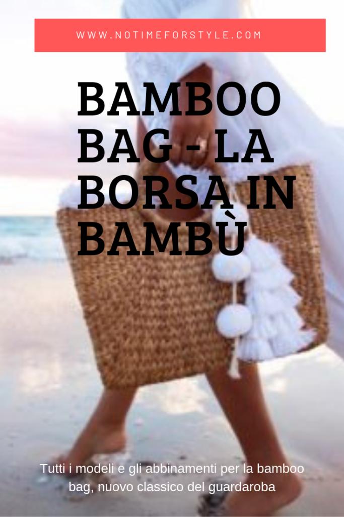 Bamboo Bag - La borsa di bambù: modelli e abbinamenti