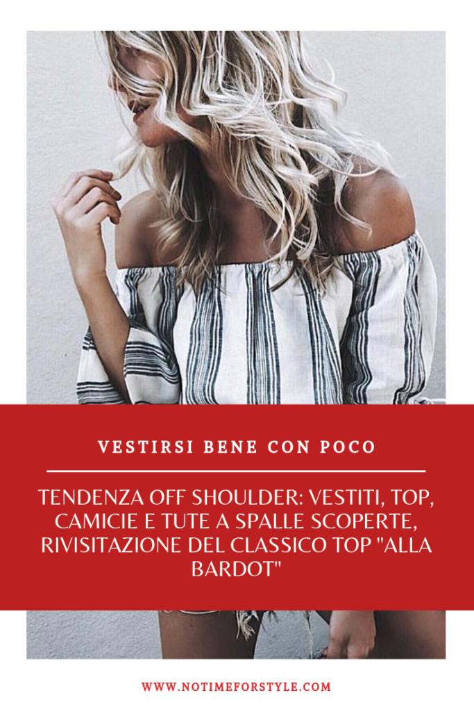 off shoulder / top e vestiti a spalle scoperte / top e abiti alla Brigitte Bardot