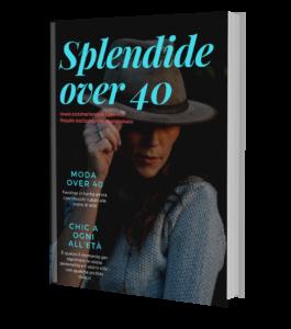 Moda over 40: mini guida PDF per vestirsi bene a 40 anni e oltre ed essere favolose a ogni età