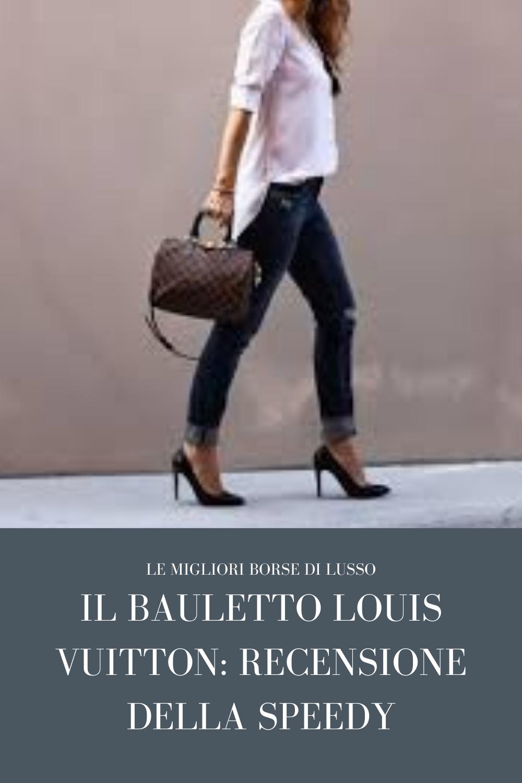il bauletto louis vuitton recensione della speedy louis vuitton