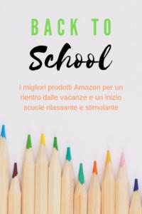 back to school inizio scuole e rientro dalle vacanze i migliori prodotti amazon