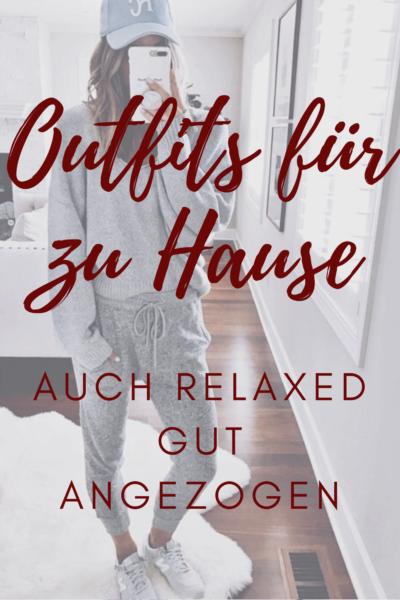 Outfits für zu Hause: auch relaxed gut angezogen