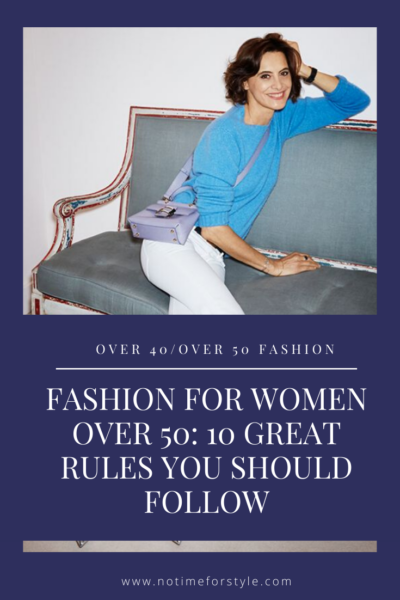 Fashion for women over 50: 10 rules you should follow now