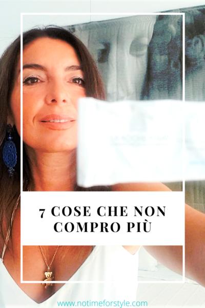 7 COSE CHE NON COMPRO PIÙ