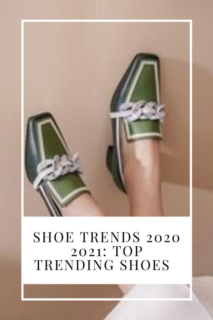 shoe trends 2020 2021 top trending shoes