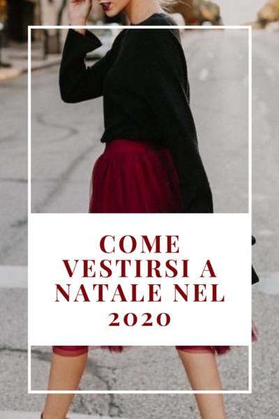 come vestirsi a Natale nel 2020