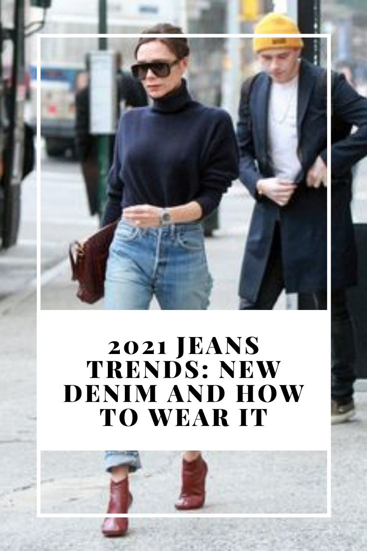 2021 Jeans Trends New Denim And How To Wear It No Time For Style
