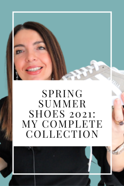 spring summer shoes 2021 my complete collection