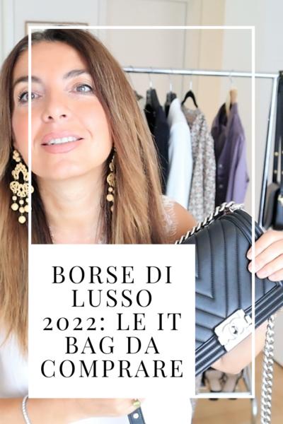 BORSE DI LUSSO 2022: LE IT BAG DA COMPRARE