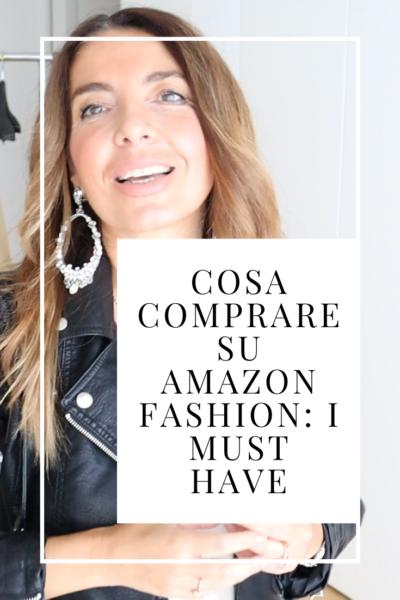 Cosa comprare su Amazon Fashion: i migliori acquisti moda