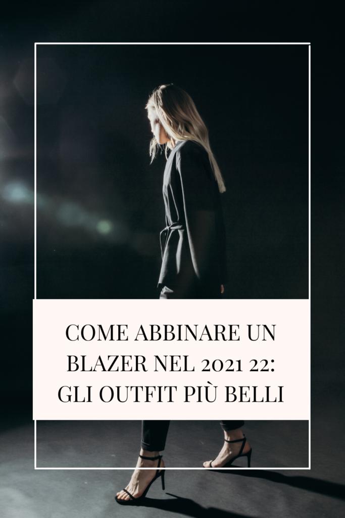 Come abbinare un blazer nel 2021: gli outfit più belli