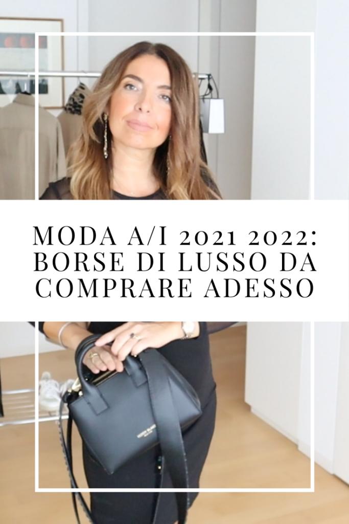 Moda autunno inverno 2021 2022: borse di lusso Made in Italy